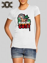 Hardcore Cunt / Girlie Shirt