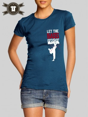 Let The BASS Kick / Girlie Shirt
